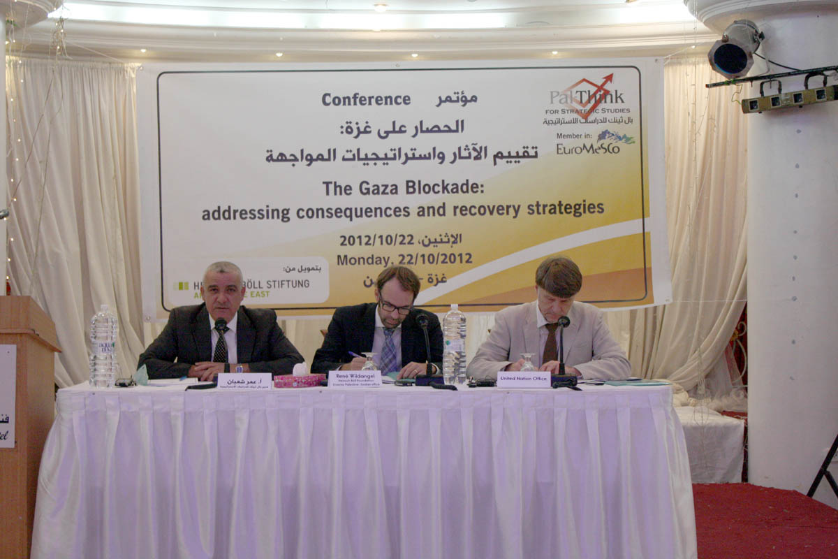 "A Conference on ""The Gaza Blockade: Addressing Consequences and Recovery Strategies"""